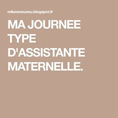 MA JOURNEE TYPE D'ASSISTANTE MATERNELLE.