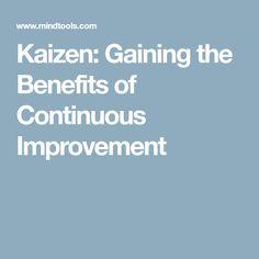 Kaizen: Gaining the Benefits of Continuous Improvement