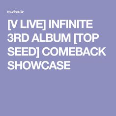 "INFINITE 3RD ALBUM ""TOP SEED"" V LIVE COMEBACK SHOWCASE  JANUARY 8 2018  ✔️ 1M"