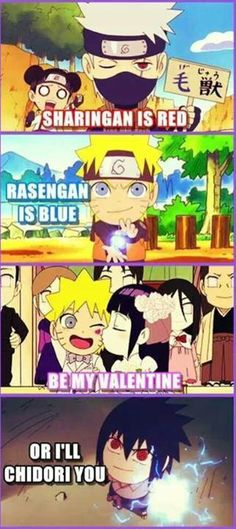 Sharingan is red,  Rasgengan is blue,  be my Valentine,  or I'll chidori you!   Cute Naruto Story xD