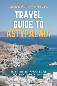 The small island of Astypalaia is one of Greece's best-kept secrets. In this travel guide, you'll find everything you need to know about the island: where to eat, where to stay plus the best beaches in Astypalaia. #Greece #Astypalaia #Αστυπάλαια #summer #travel #wanderlust #traveltips #adventure #vacation Best Travel Guides, Europe Travel Guide, Greece Vacation, Greece Travel, Most Beautiful Beaches, Beautiful Places To Visit, Places To Travel, Travel Destinations, Small Island