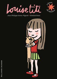 Louise titi  de Jean-Philippe Arrou-Vignod, illustré par Soledad Bravi  Gallimard Jeunesse dans la collection L'heure des histoires.