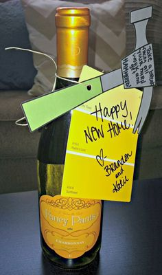 Housewarming Gift Idea - A bottle of wine and a note that reads: Take a break from all your hard work and get hammered!