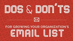 Dos and Don'ts for Growing Your Organization's Email List #nonprofit #email #marketing
