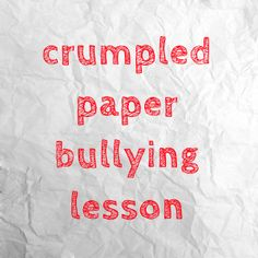 crumpled paper bullying lesson