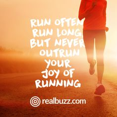 Running should be a pleasure, not a chore!