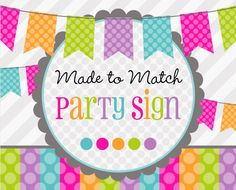 Made 2 Match: Printable Party Sign -Choose Any Theme In Our Shop -Birthday -Baby Shower -Bridal Shower -Welcome Sign