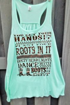 Dirt flowy tank XS-XXL Customize your tank with your choice of tank colors Southern tank Florida Georgia Line inspired by SweetTeeStudio on Etsy https://www.etsy.com/listing/220093276/dirt-flowy-tank-xs-xxl-customize-your