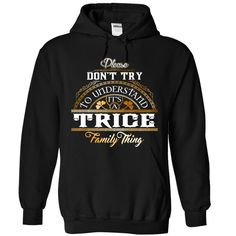 TRICE T-Shirts, Hoodies. Get It Now ==> https://www.sunfrog.com/Camping/1-Black-86049008-Hoodie.html?41382