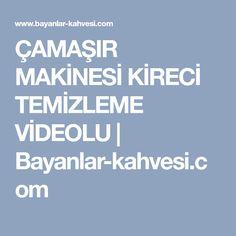 ÇAMAŞIR MAKİNESİ KİRECİ TEMİZLEME VİDEOLU | Bayanlar-kahvesi.com Good To Know, Karma, Istanbul, Deco, House, Meals, Home, Deko, Dekorasyon