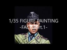 MJ's 1/35 German Panzer Crew Figure Painting -Face, Part.1- - YouTube