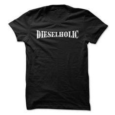 Dieselholic T-Shirts, Hoodies, Sweatshirts, Tee Shirts (19$ ==> Shopping Now!)