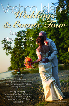 Vashon Island Weddings and Events Tour Sunday, May 17, 2015 Noon to 5 pm Free! Visit over 10 unique event venues and meet the professionals who can create a one of a kind experience for you~