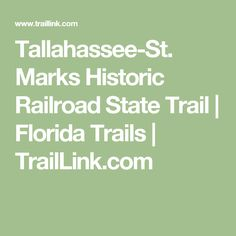 Tallahassee-St. Marks Historic Railroad State Trail   Florida Trails   TrailLink.com