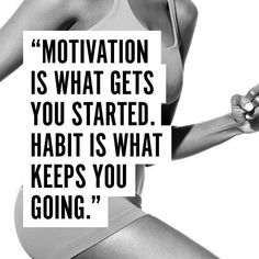 Habit is what keeps you going #fitnessmotivation