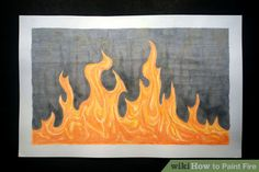 How to Paint Fire: 8 Steps (with Pictures) - wikiHow