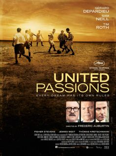 ••United Passions•• The saga of the World cup (Fifa)  the 3 determined men who created it • in the cinemas 2014 June 19 during World Cup Brasil June 12-July 13 • film made in France by Leuviah Films  Thelma Films • writer/dir. Frédéric Auburtin • stars: Tim Roth as Sepp Blatter + Sam Neill as Joao Havelange + Thomas Kretschmann as Horst Dassler + Karina Lombard as Linda + Gérard Depardieu as Jules Rimet • is this official propaganda  an excuse to resume Fifa as religious abuse? will film…