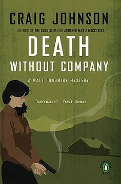 Reading Death Without Company. My first of the Walt #Longmire series. Enjoying so far.