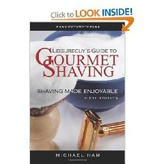 Leisureguy`s Guide to Gourmet Shaving - Fifth Edition: Shaving Made Enjoyable $10.36