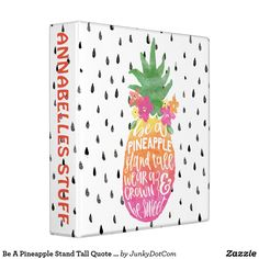 Be A Pineapple Stand Tall Quote Typography Binder Aug 5 2017