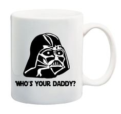 """Star Wars """"Who's Your Daddy""""? Father's Day Coffee Mug Collectible Novelty 11 Oz Nice Valentine Inspirational and Motivational Souvenir Go Banners http://www.amazon.com/dp/B00CLS39UM/ref=cm_sw_r_pi_dp_IL6Stb1S8D68KE5E"""
