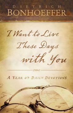I Want to Live These Days with You: A Year of Daily Devotions by Dietrich Bonhoeffer http://www.amazon.com/dp/B005GLQ94O/ref=cm_sw_r_pi_dp_LqFzvb07QYXAM