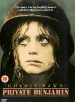 Private Benjamin (1980) A sheltered young high society woman joins the army on a whim and finds herself in a more difficult situation than she ever expected. Goldie Hawn, Eileen Brennan, Armand Assante...TS Comedy