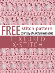 Textured X-Stitch Pattern.  Download here, courtesy of www.crochetmagazine.com.