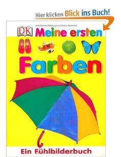Meine ersten Farben : ein Fühlbilderbuch / [Red. Anna Harrison] Anhand fotografierter Gegenstände lassen sich die Farben Rot, Blau, Gelb, Grün, aber auch Rosa, Orange und Braun bestimmen. Fühlelemente verdeutlichen dabei z.B. die Haut der Orange oder die schuppige Haut der grünen Echse. | ab 2  | Sendling Vorschule b HAR