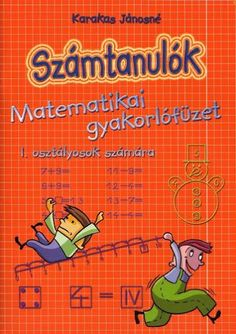 Számtanulók 1. osztály Prep School, After School, Math For Kids, Grade 1, Mathematics, Kids Learning, Album, Teaching, Signs