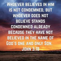 Believe in Jesus or stay condemned. #SeekTheTruth