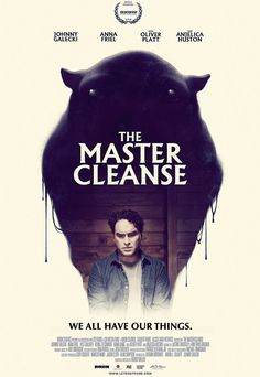 'We all have our things.'  The Master Cleanse is a 2016 Canadian-US comedy fantasy horror film written and directed by Bobby Miller.