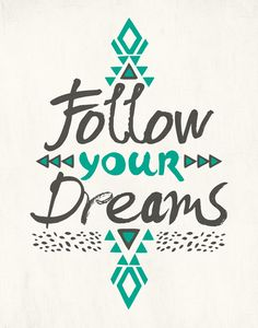 Follow Your Dreams by Pom Graphic Design - tradução: Siga seus Sonhos! #typography #quote #inspirational…