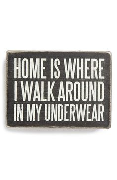 Primitives by Kathy 'Home Is Where I Walk Around in My Underwear' Box Sign