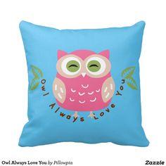 Owl Always Love You Pillow