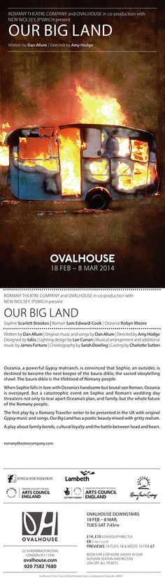 An interesting Romany theatre company telling the lives of their culture and history. On at the OVAL 18th feb through to middle of March