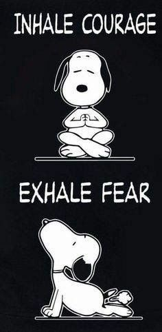 Inhale courage and exhale fear… – Yoga quotesBreathing exercise. Inhale courage and exhale fear… – Yoga quotes Snoopy Love, Snoopy Und Woodstock, Charlie Brown And Snoopy, Snoopy Quotes Love, Happy Snoopy, Phrase Cute, Images Snoopy, Peanuts Images, Dog Farts