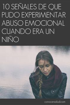 10 señales de que pudo experimentar abuso emocional cuando era un niño #salud