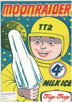 Tip-Top – Moonraider Poster - Tip-Top website - early Funny Vintage Ads, Vintage Advertisements, Retro Ads, Vintage Space, Vintage Art, Ice Cream Poster, Tip Top, Vintage Ice Cream, Typography Layout