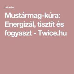 Mustármag-kúra: Energizál, tisztít és fogyaszt - Twice.hu