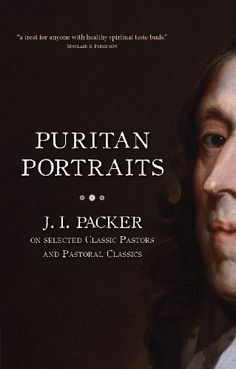 Puritan Portraits: J.I. Packer on selected Classic Pastors and Pastoral Classics by J. I. Packer. $10.90. Publisher: Christian Focus (November 14, 2012). Publication: November 14, 2012. Save 27%!