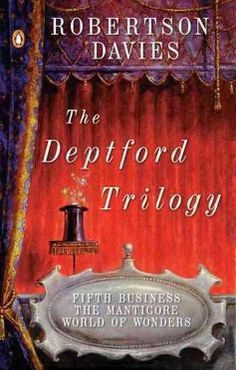 The Deptford Trilogy - Robertson Davies - this Canadian trilogy of novels (Fifth Business, The Manticore, and World of Wonders) tells an intriguing story that is equal parts mythology, history, and magic