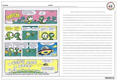 Produzir texto baseado na história em quadrinhos, de modo a   passá-lo para um texto corrido, criando a narração e respeitando os diál...