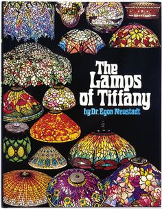 The Lamps Of Tiffany by Dr Egon Neustadt Rare Tiffany Glass History Art Book Tiffany Lamp Collectible Book Tiffany and Co Stained Glass Tiffany Art, Tiffany Glass, Tiffany And Co, Vintage Books, Vintage Art, Poetry For Kids, Book Collection, Art History, Stained Glass