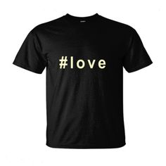 #love hashtag t shirt, $19.99 http://www.theteemerchant.com/shop/view_product/_love_hashtag_t_shirt?ctype=0&n=5654692&o=0&pn=1&pn_p=3