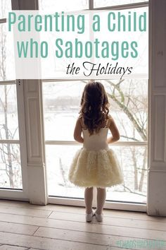 Advice for parenting a child who sabotages the holidays including kids with early childhood trauma, Reactive Attachment Disorder, ADHD, and sensory processing disorder Mom Advice, Parenting Advice, Kids And Parenting, Parenting Quotes, Autism Parenting, Foster Parenting, Reactive Attachment Disorder, Kids Fever, Special Needs Mom