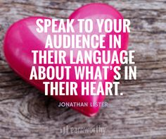 Speak to your audience their language about what's in their heart. Marketing Quotes, Content Marketing, Storytelling, Language, Inspirational Quotes, Heart, Building, Blog, Life Coach Quotes