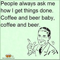 coffee and beer...