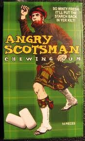 Angry Scotsman Chewing Gum Try All Three Original Flavors: Angst, Ire and Indignation. Or Go To Hell Quick You Blouse-Wearin' Poodle Walker! Clan Buchanan, Clan Macleod, Celtic Pride, Scottish Culture, Scottish Clans, Chewing Gum, Scottish Terrier, You Funny, Vintage Ads