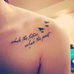"""Little clavicle tattoo saying """"inhale the future, exhale..."""